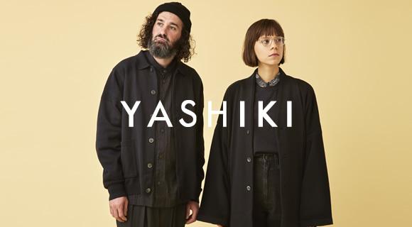 YASHIKI/ヤシキ