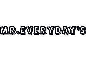 MR.EVERYDAY'S/ミスターエブリデイズ